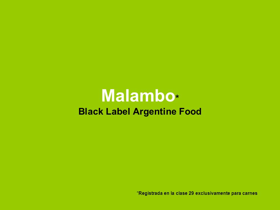 Malambo* Black Label Argentine Food