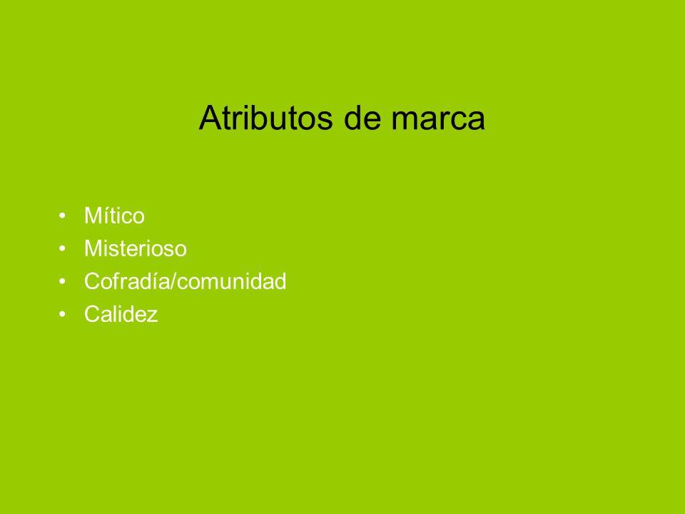 Atributos de marca Mítico Misterioso Cofradía/comunidad Calidez