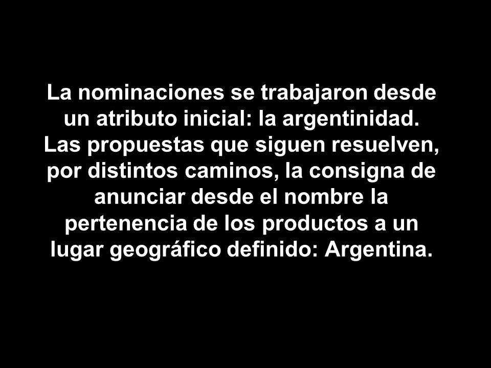 La nominaciones se trabajaron desde un atributo inicial: la argentinidad.