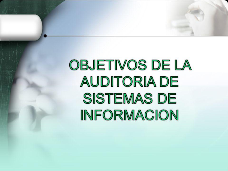 OBJETIVOS DE LA AUDITORIA DE SISTEMAS DE INFORMACION