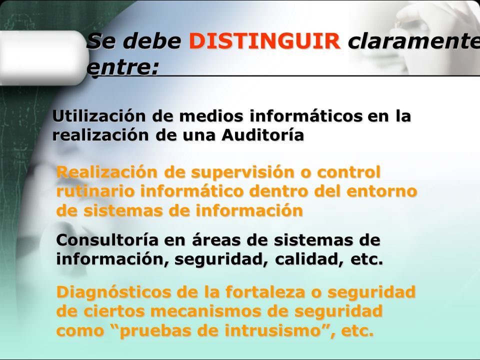 Se debe DISTINGUIR claramente entre: