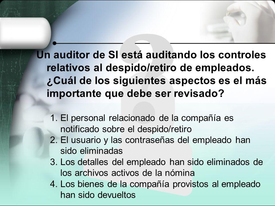 Un auditor de SI está auditando los controles relativos al despido/retiro de empleados. ¿Cuál de los siguientes aspectos es el más importante que debe ser revisado