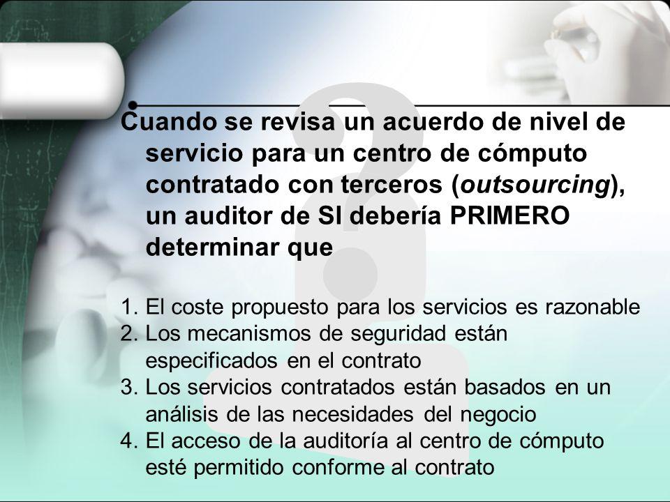Cuando se revisa un acuerdo de nivel de servicio para un centro de cómputo contratado con terceros (outsourcing), un auditor de SI debería PRIMERO determinar que