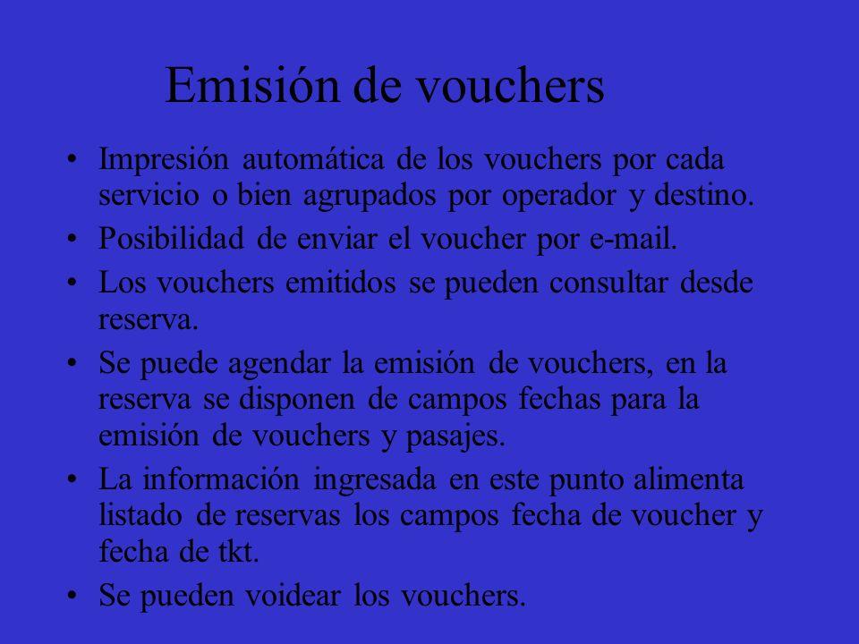 Emisión de vouchers Impresión automática de los vouchers por cada servicio o bien agrupados por operador y destino.