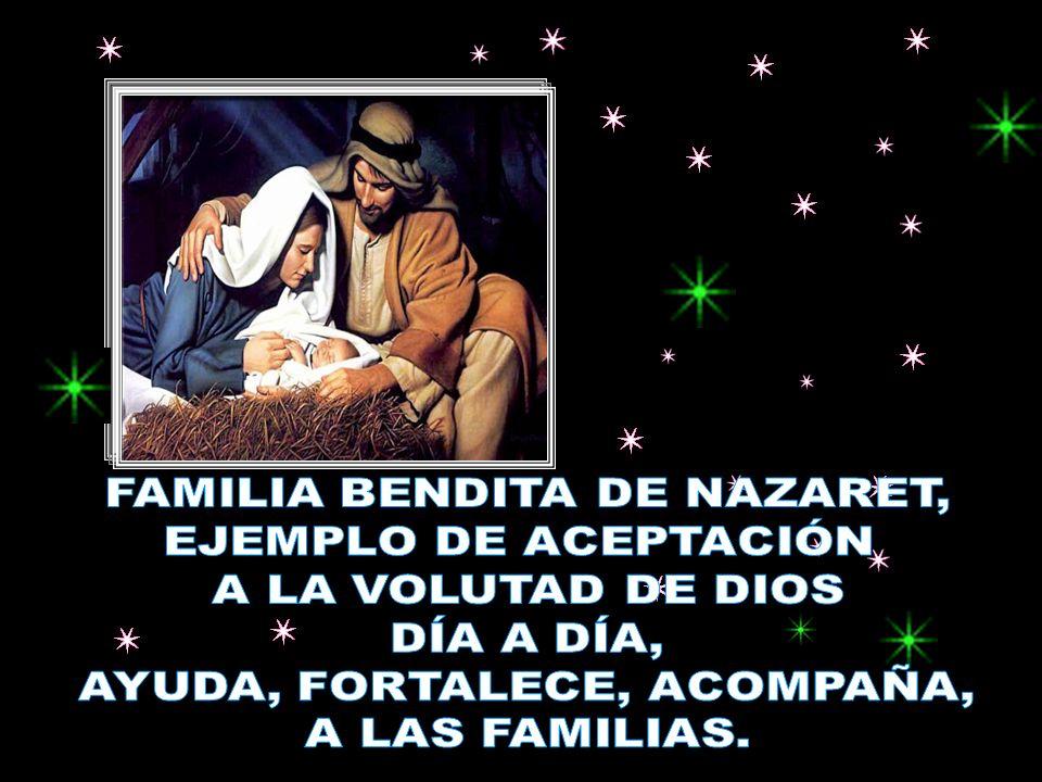 FAMILIA BENDITA DE NAZARET, EJEMPLO DE ACEPTACIÓN A LA VOLUTAD DE DIOS