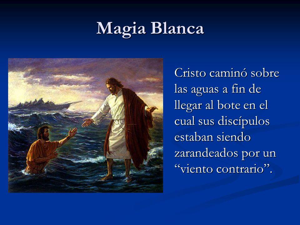 Magia Blanca Cristo caminó sobre las aguas a fin de llegar al bote en el cual sus discípulos estaban siendo zarandeados por un viento contrario .