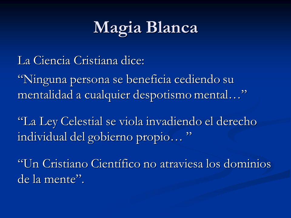 Magia Blanca La Ciencia Cristiana dice: