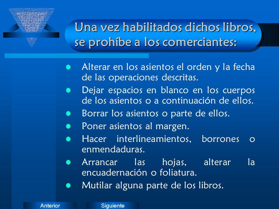 Una vez habilitados dichos libros, se prohíbe a los comerciantes: