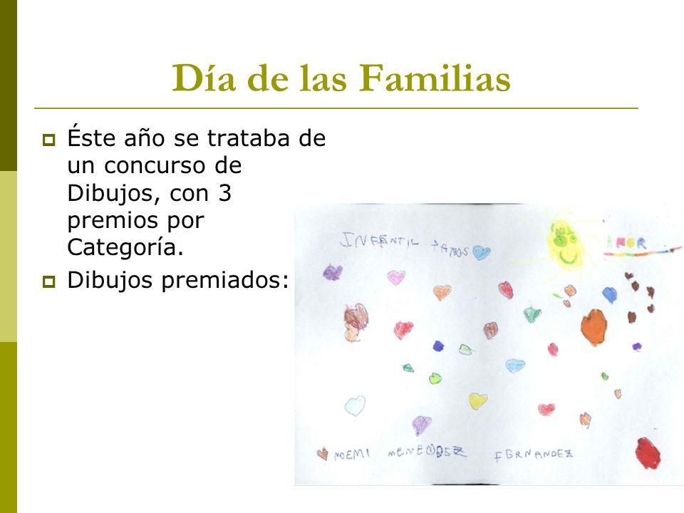 Día de las Familias Éste año se trataba de un concurso de Dibujos, con 3 premios por Categoría.