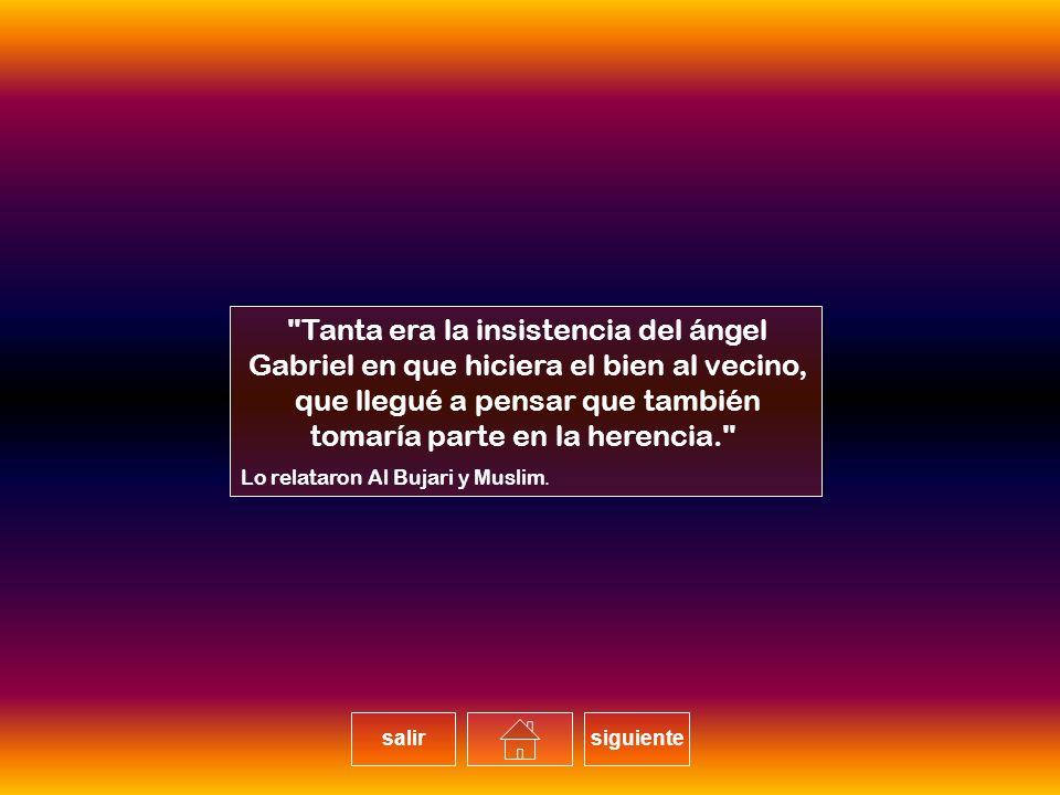 Tanta era la insistencia del ángel Gabriel en que hiciera el bien al vecino, que llegué a pensar que también tomaría parte en la herencia.