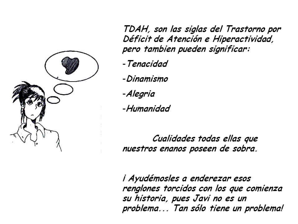 TDAH, son las siglas del Trastorno por Déficit de Atención e Hiperactividad, pero tambien pueden significar: