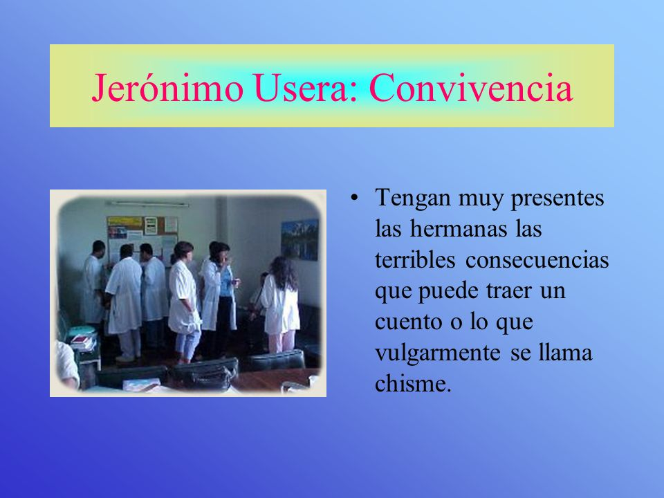 Jerónimo Usera: Convivencia