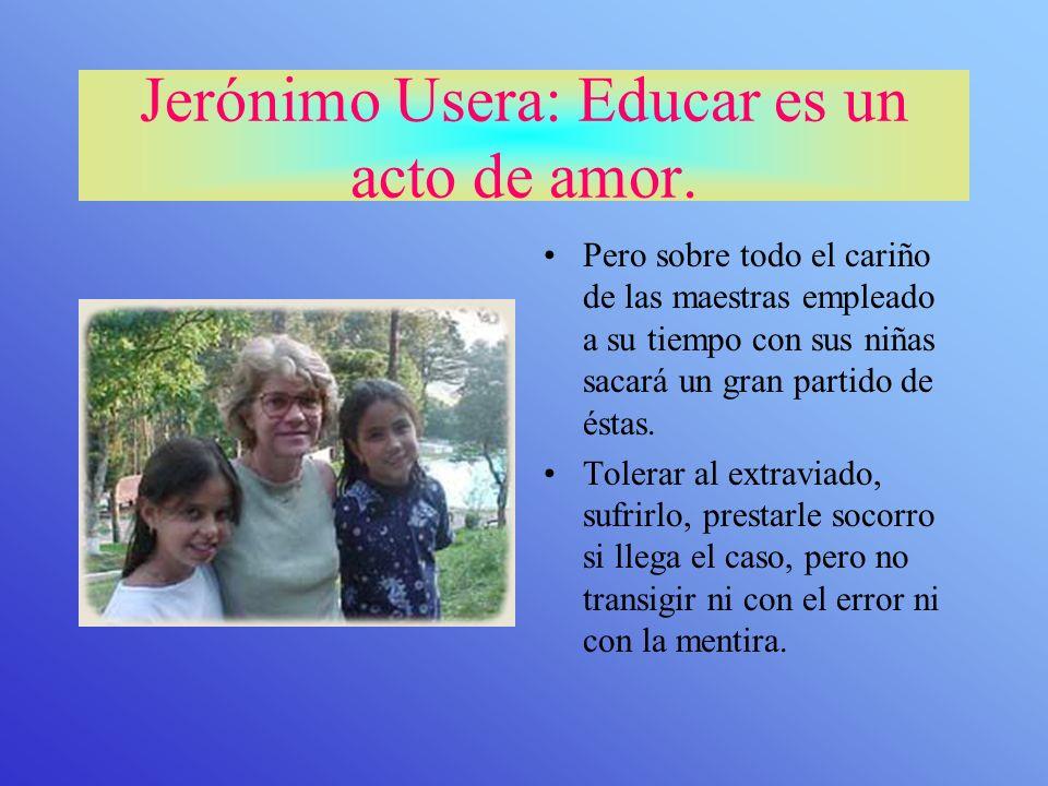 Jerónimo Usera: Educar es un acto de amor.