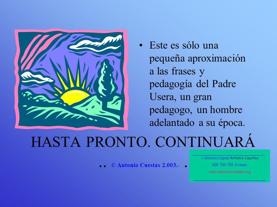 HASTA PRONTO. CONTINUARÁ .. © Antonio Cuestas 2.003.- .