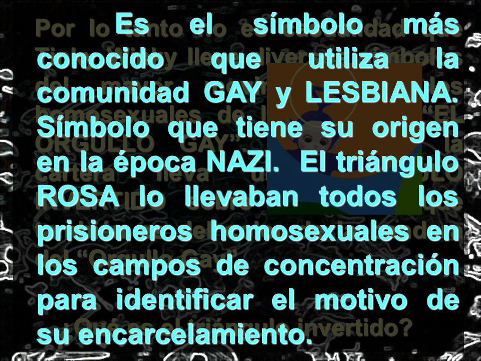 Es el símbolo más conocido que utiliza la comunidad GAY y LESBIANA