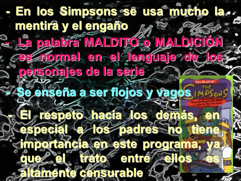 - En los Simpsons se usa mucho la mentira y el engaño