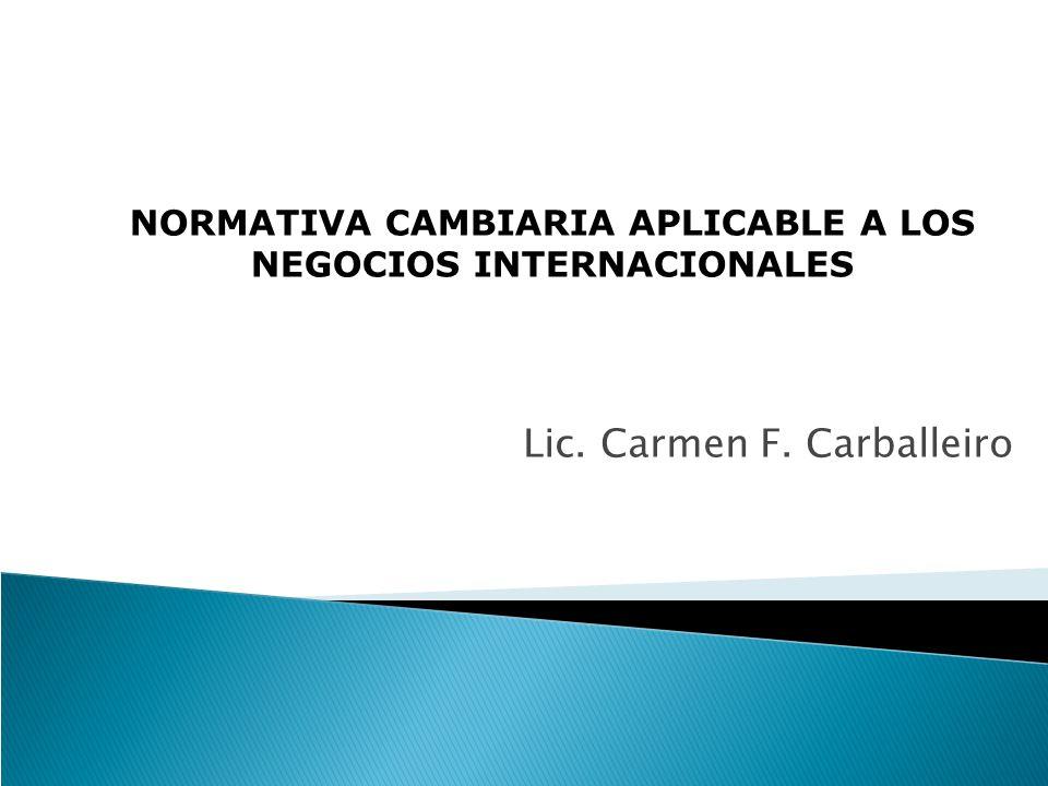 NORMATIVA CAMBIARIA APLICABLE A LOS NEGOCIOS INTERNACIONALES