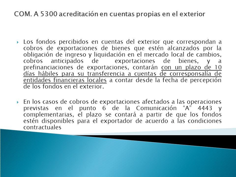 COM. A 5300 acreditación en cuentas propias en el exterior