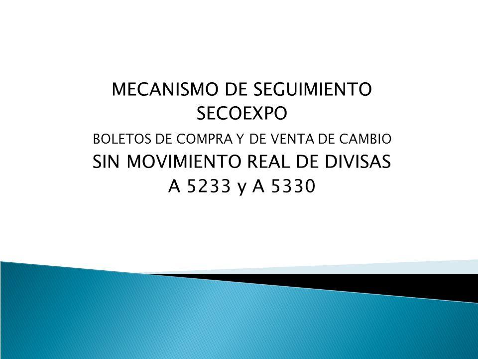 MECANISMO DE SEGUIMIENTO SECOEXPO SIN MOVIMIENTO REAL DE DIVISAS