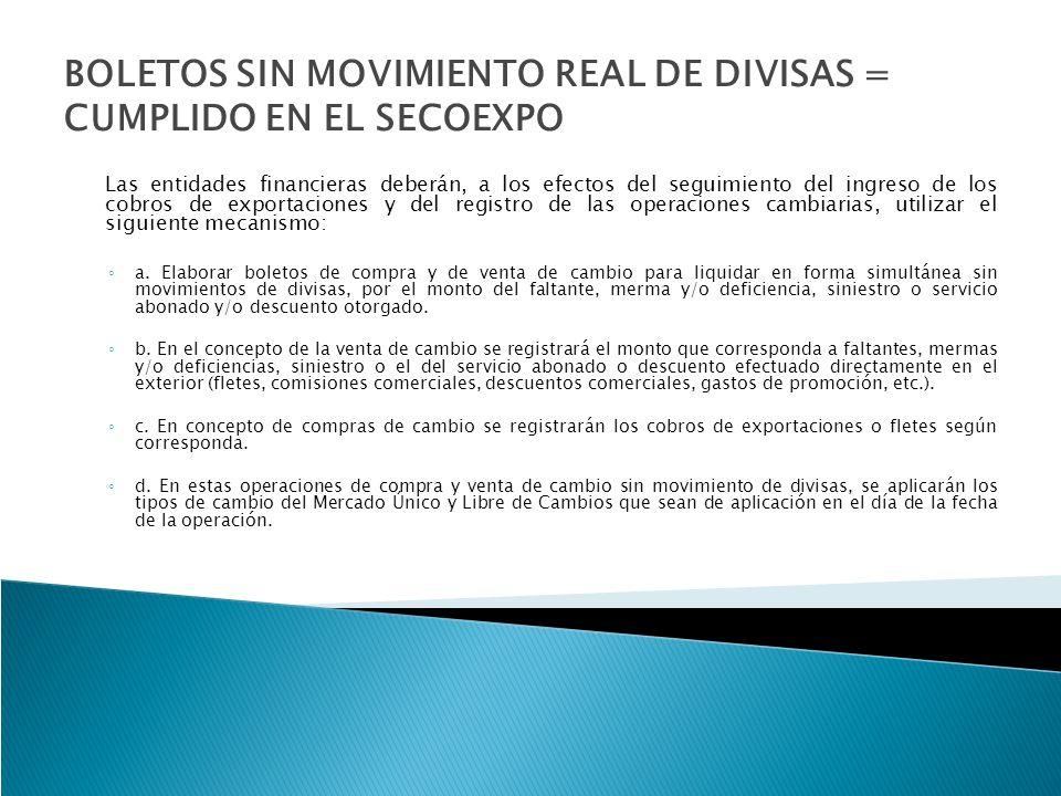 BOLETOS SIN MOVIMIENTO REAL DE DIVISAS = CUMPLIDO EN EL SECOEXPO