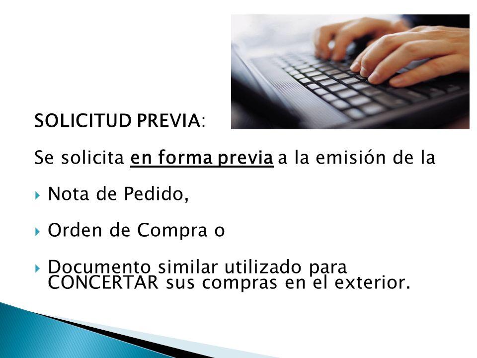 SOLICITUD PREVIA: Se solicita en forma previa a la emisión de la. Nota de Pedido, Orden de Compra o.
