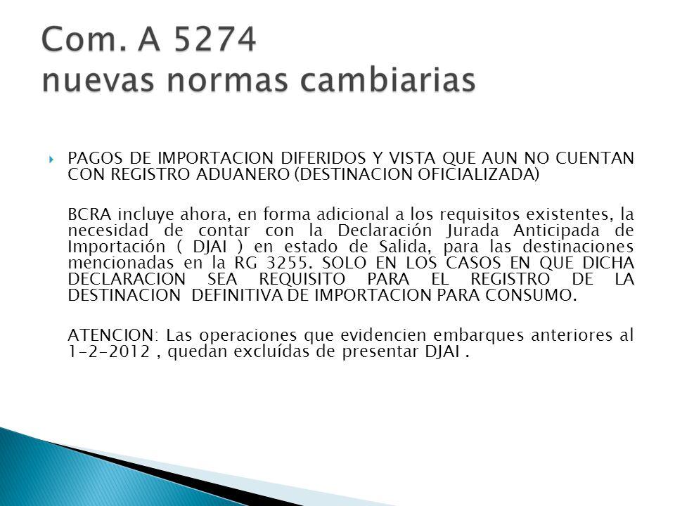PAGOS DE IMPORTACION DIFERIDOS Y VISTA QUE AUN NO CUENTAN CON REGISTRO ADUANERO (DESTINACION OFICIALIZADA)