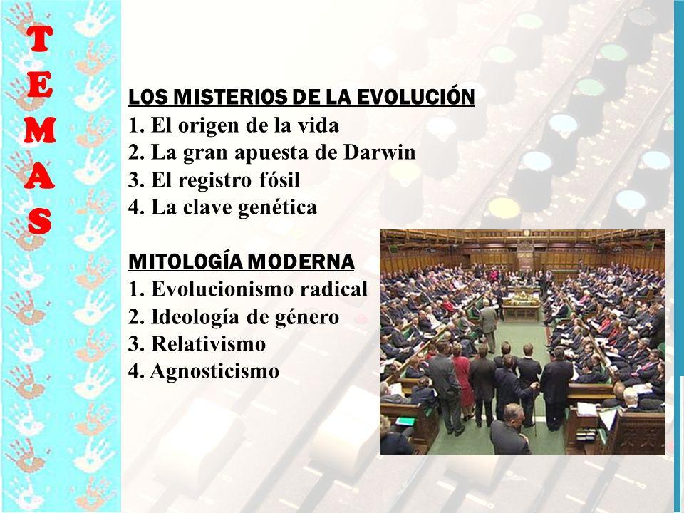 T E M A S LOS MISTERIOS DE LA EVOLUCIÓN 1. El origen de la vida