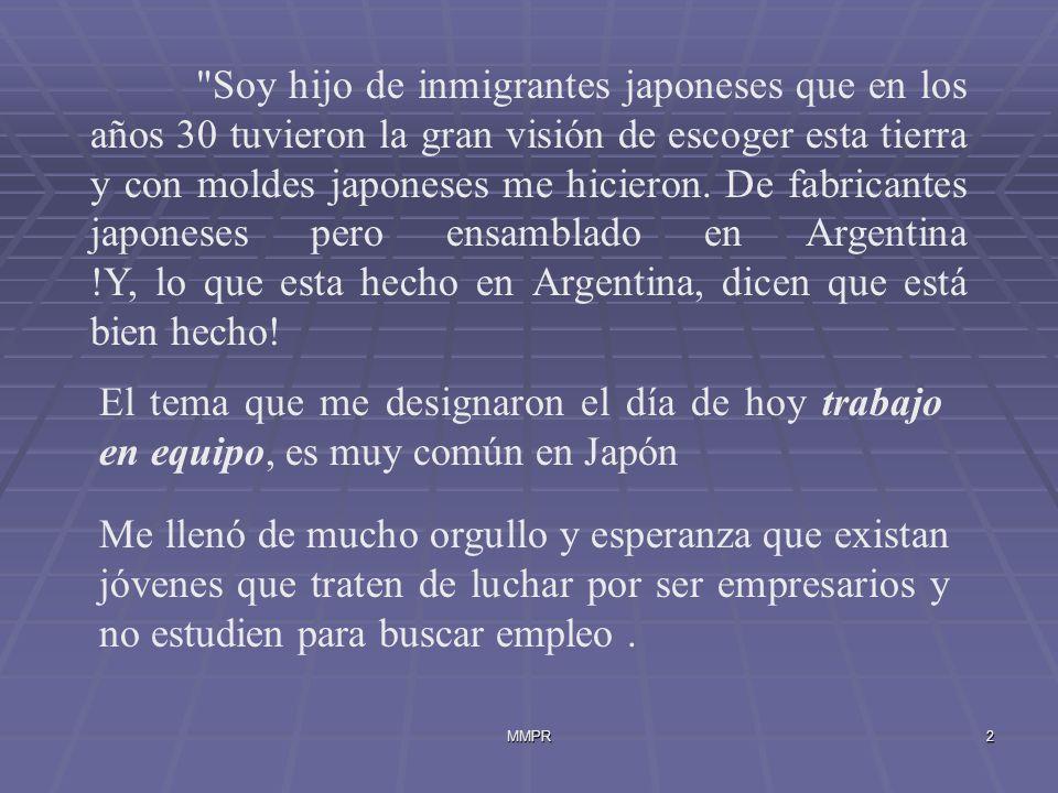 Soy hijo de inmigrantes japoneses que en los años 30 tuvieron la gran visión de escoger esta tierra y con moldes japoneses me hicieron. De fabricantes japoneses pero ensamblado en Argentina !Y, lo que esta hecho en Argentina, dicen que está bien hecho!