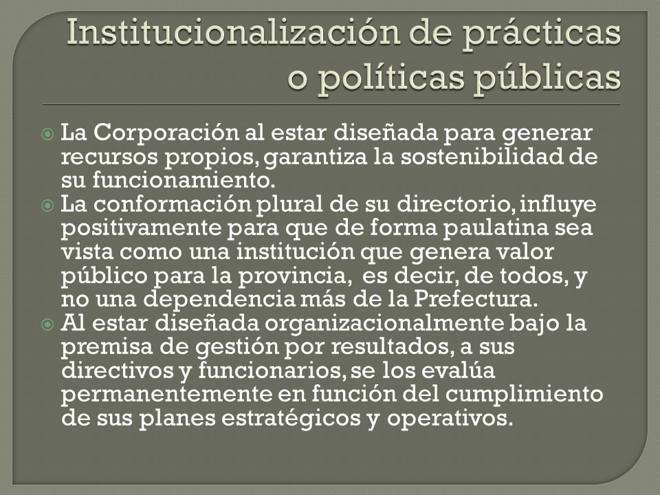 Institucionalización de prácticas o políticas públicas