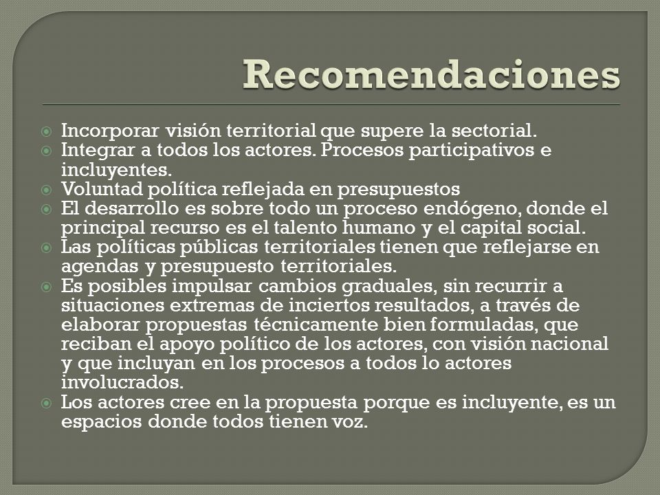 Recomendaciones Incorporar visión territorial que supere la sectorial.