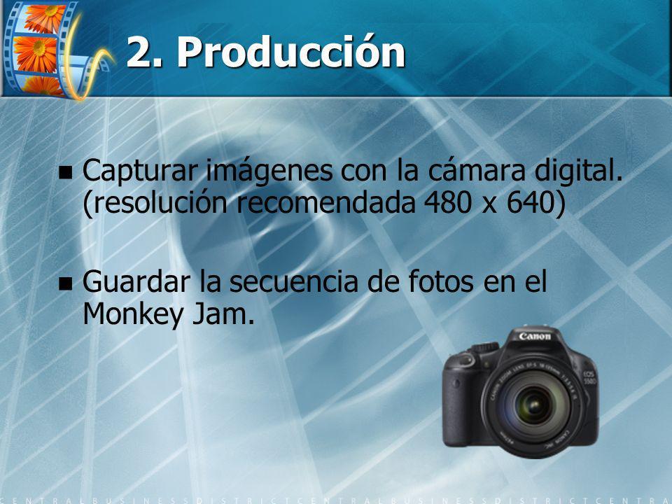2. Producción Capturar imágenes con la cámara digital.