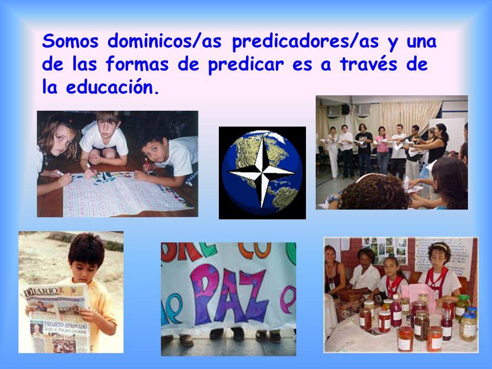 Somos dominicos/as predicadores/as y una de las formas de predicar es a través de la educación.