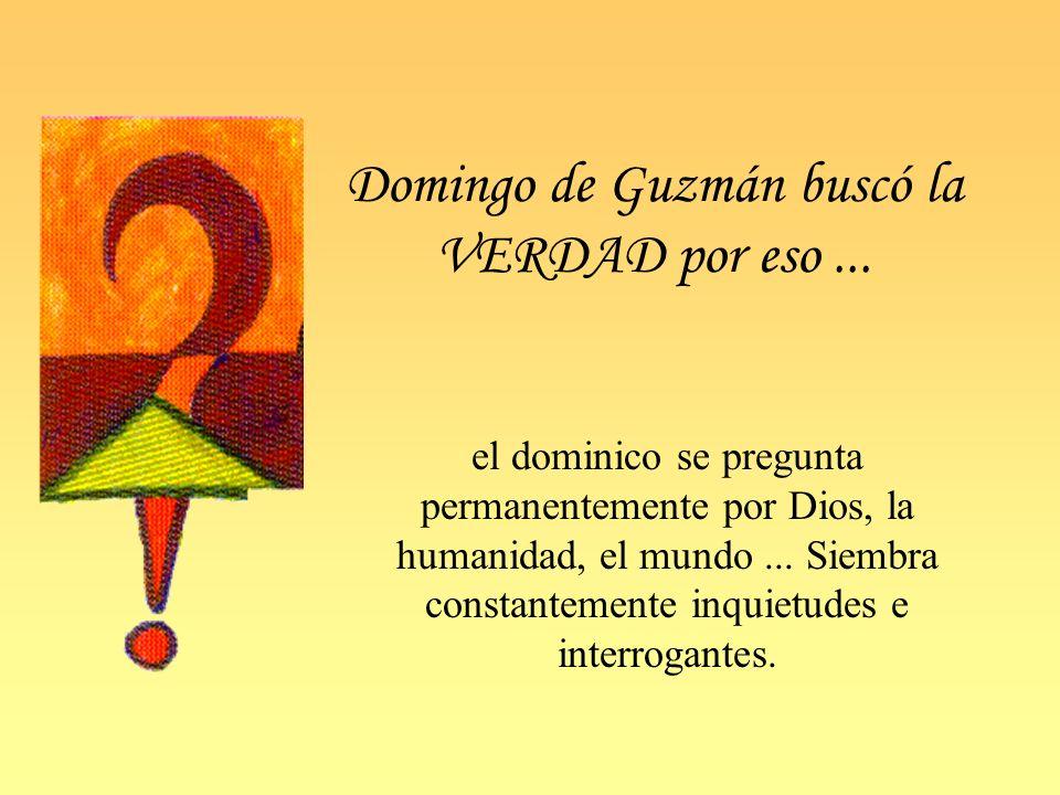 Domingo de Guzmán buscó la VERDAD por eso ...