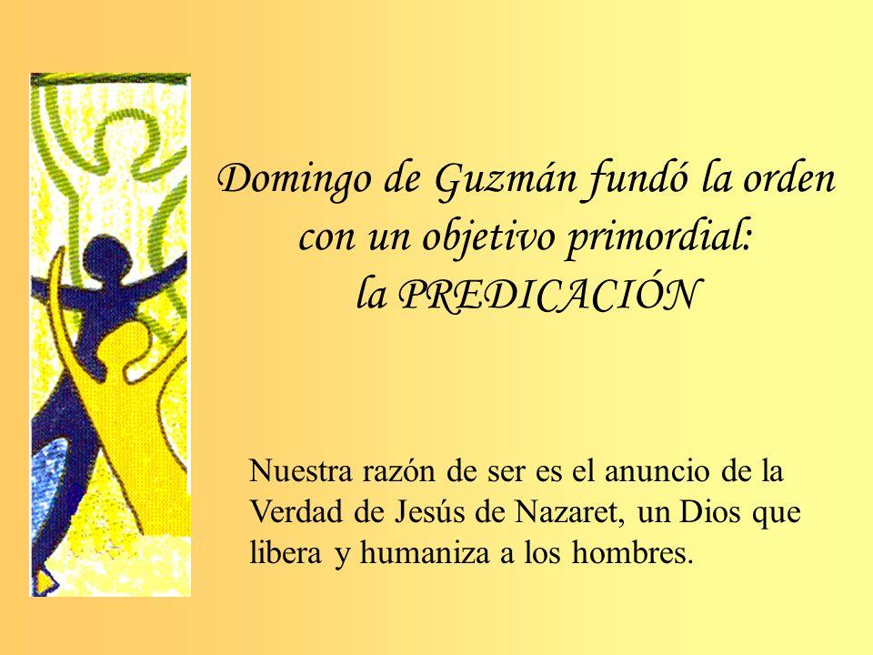 Domingo de Guzmán fundó la orden con un objetivo primordial: la PREDICACIÓN