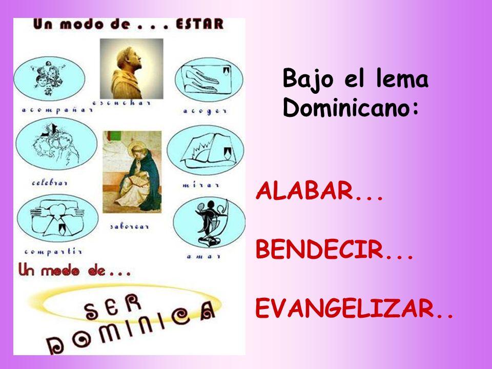 Bajo el lema Dominicano: ALABAR... BENDECIR... EVANGELIZAR..