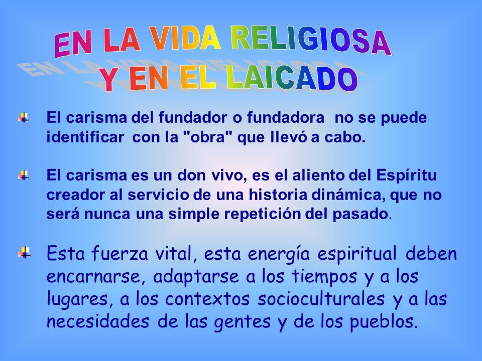 EN LA VIDA RELIGIOSA Y EN EL LAICADO