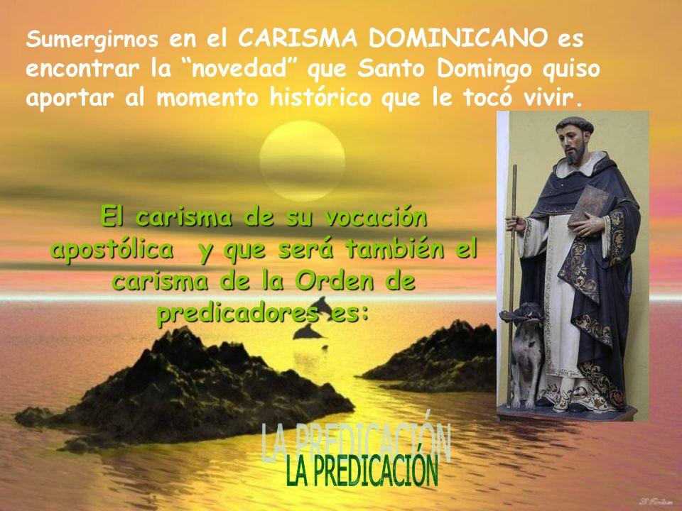 Sumergirnos en el CARISMA DOMINICANO es encontrar la novedad que Santo Domingo quiso aportar al momento histórico que le tocó vivir.