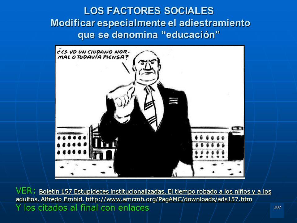 LOS FACTORES SOCIALES Modificar especialmente el adiestramiento que se denomina educación