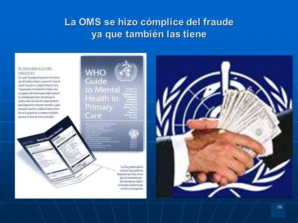 La OMS se hizo cómplice del fraude ya que también las tiene