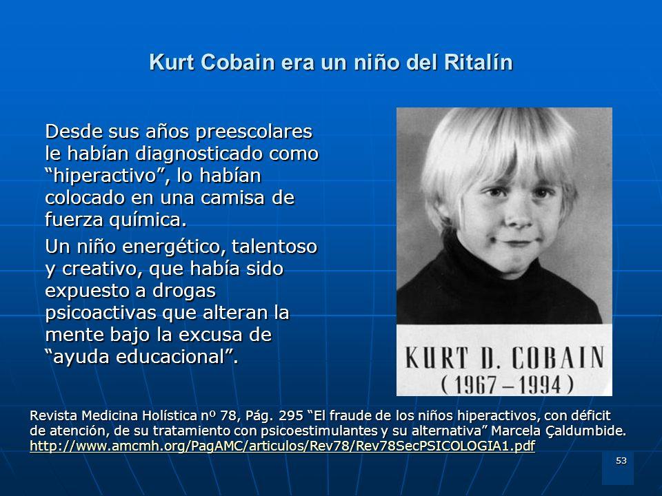Kurt Cobain era un niño del Ritalín
