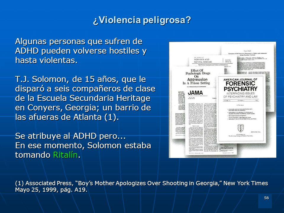 ¿Violencia peligrosa Algunas personas que sufren de ADHD pueden volverse hostiles y hasta violentas.