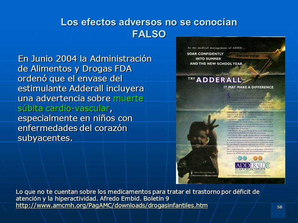 Los efectos adversos no se conocían FALSO
