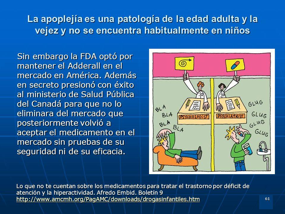 La apoplejía es una patología de la edad adulta y la vejez y no se encuentra habitualmente en niños