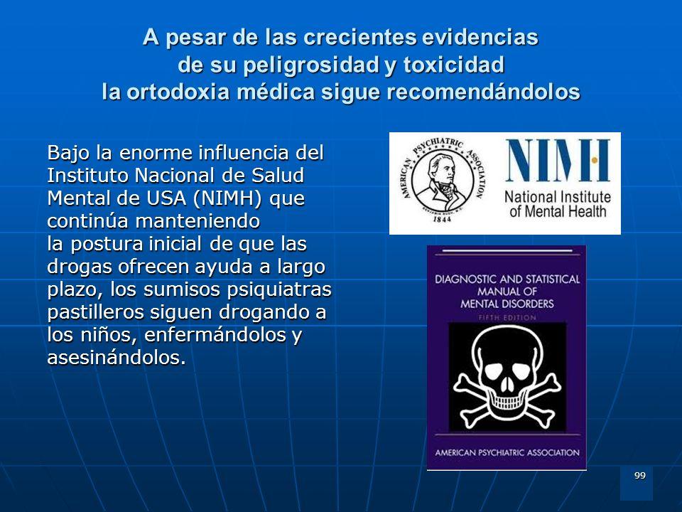 A pesar de las crecientes evidencias de su peligrosidad y toxicidad la ortodoxia médica sigue recomendándolos