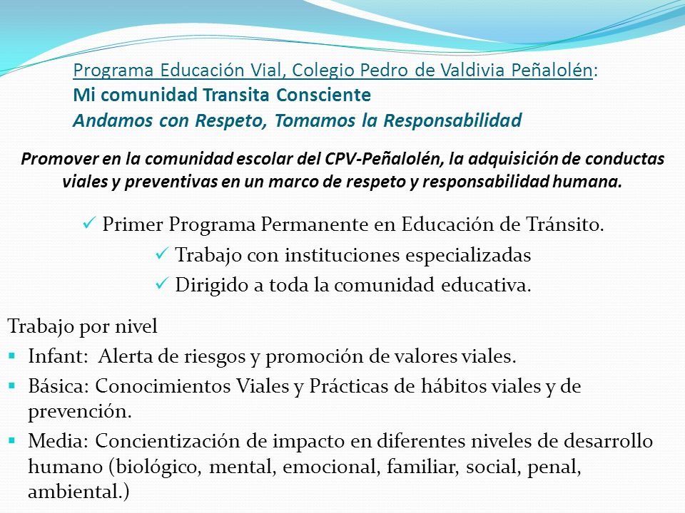 Programa Educación Vial, Colegio Pedro de Valdivia Peñalolén: Mi comunidad Transita Consciente Andamos con Respeto, Tomamos la Responsabilidad