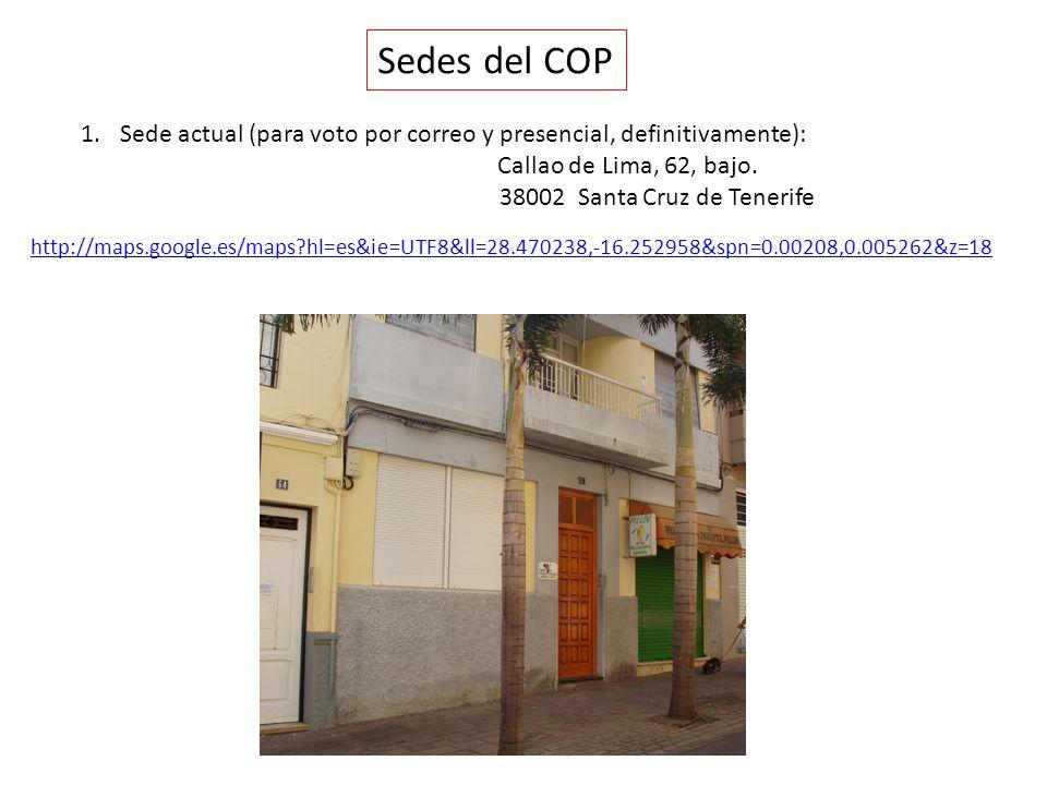 Sedes del COP Sede actual (para voto por correo y presencial, definitivamente): Callao de Lima, 62, bajo.