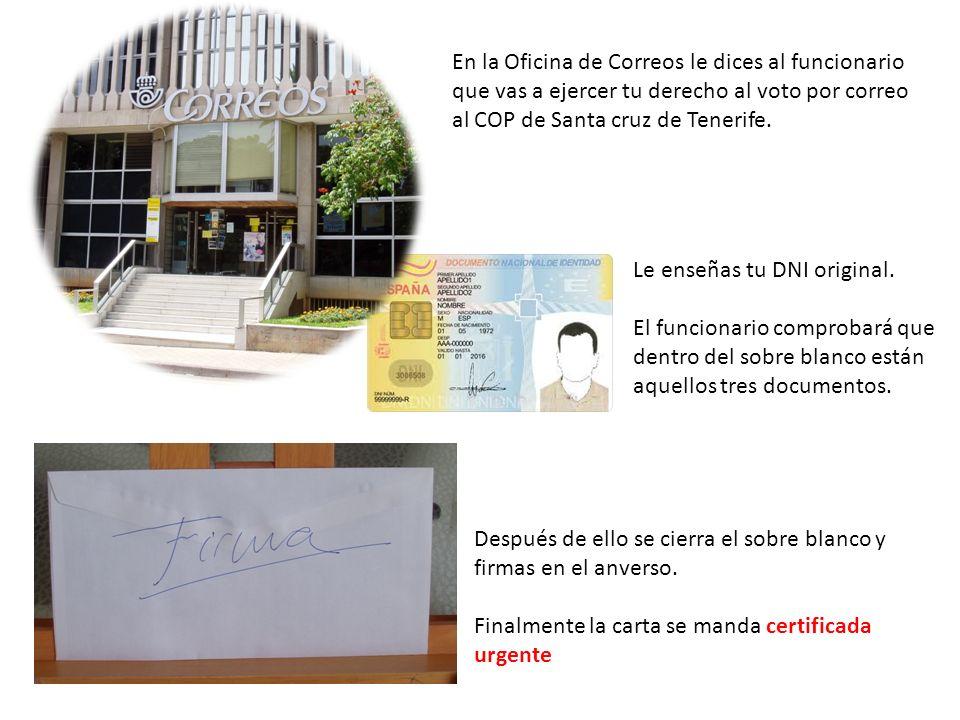 En la Oficina de Correos le dices al funcionario que vas a ejercer tu derecho al voto por correo al COP de Santa cruz de Tenerife.