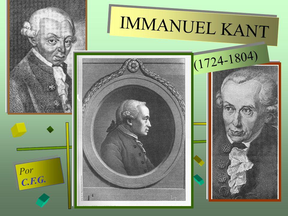 IMMANUEL KANT (1724-1804) Por C.F.G.