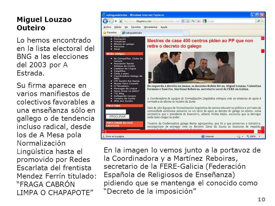 Miguel Louzao Outeiro Lo hemos encontrado en la lista electoral del BNG a las elecciones del 2003 por A Estrada.