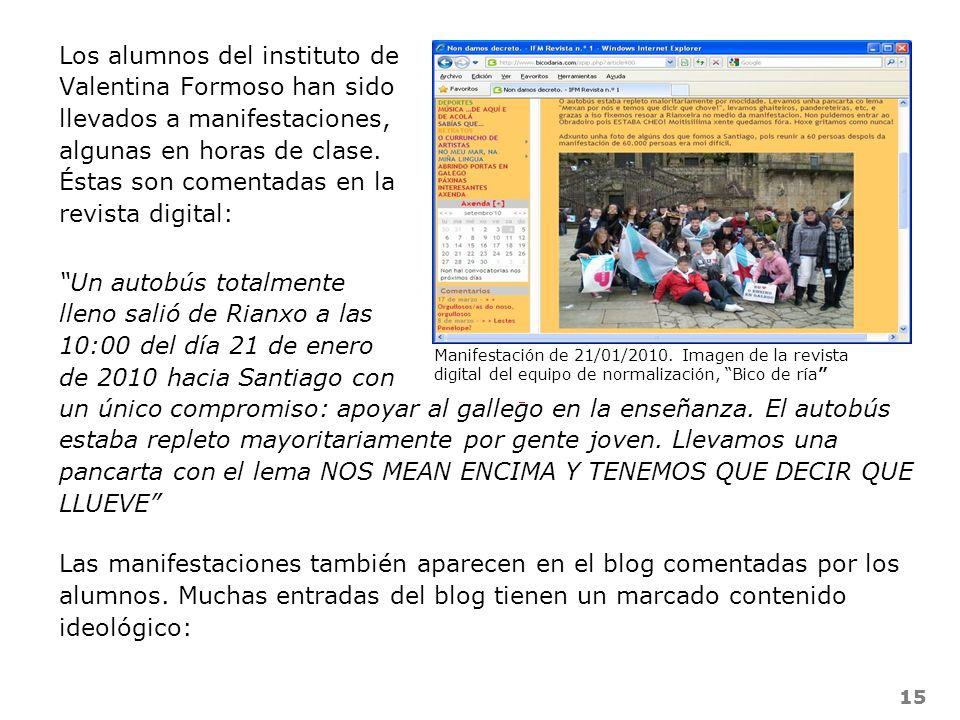 Los alumnos del instituto de Valentina Formoso han sido llevados a manifestaciones, algunas en horas de clase. Éstas son comentadas en la revista digital: